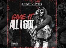 Listen: Kevin Gates releases new track 'Give It All I Got'