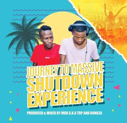 Mdu a.k.a TRP & Bongza - Journey To Massive Shutdown Experience Mix