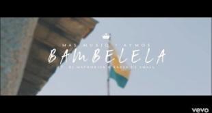 (Video) Mas Musiq & Aymos ft DJ Maphorisa & Kabza De Small - Bambelela