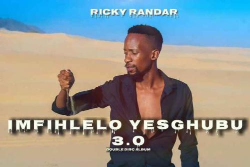 Album: Ricky Randar - Imfihlelo Yesghubu 3.0