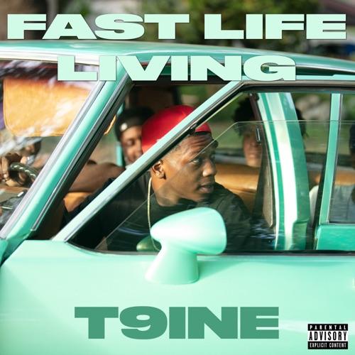 Album: T9ine - Fast Life Living