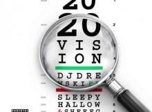 DJ Drewski ft Sleepy Hallow & Sheff G - 2020 Vision