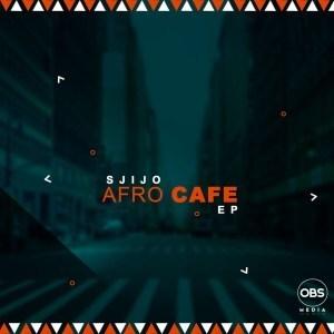EP: Sjijo - Afro Cafe