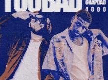 Kembe X ft Guapdad 4000 - Too Bad