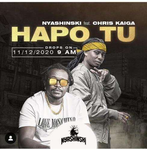 Nyashinski ft Chris Kaiga - Hapo Tu