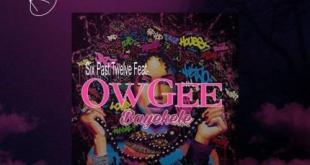 Six Past Twelve ft OwGee - Bayekele