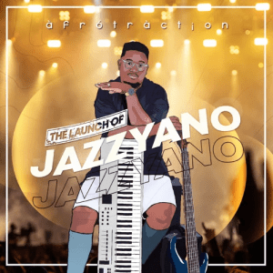 Album: Afrotraction - The Launch of JazzYano (Zip File)