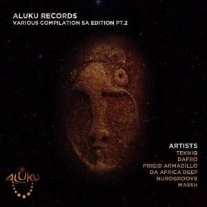 Album: Aluku Records Various Compilation SA Edition Pt.2