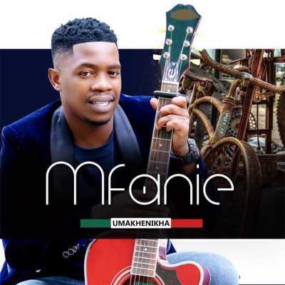 Album: Mfanie - Umakhenikha