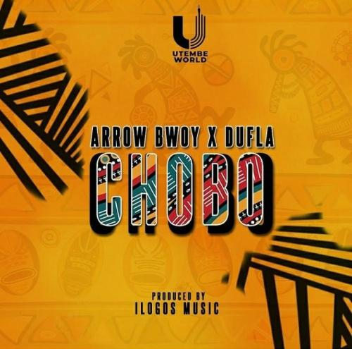 Arrow Bwoy ft Dufla Diligon - Chobo