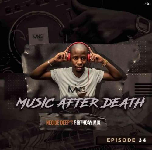 Deejay Mnc - Music After Death Episode 34 (Neo De Deep's Birthday Mix)