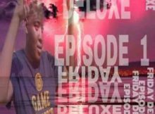 EP: Ratiiey Entertainment - Friday Deluxe Episode 1