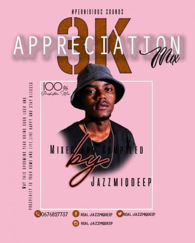 Jazzmiqdeep - 3K Appreciation Mix