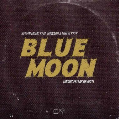 Kelvin Momo ft Howard & Mhaw Keys - Blue Moon (Music Fellas Revist)
