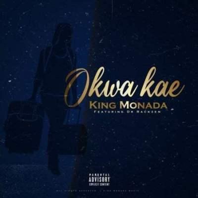 King Monada ft Dr Rackzen - Okwa Kae