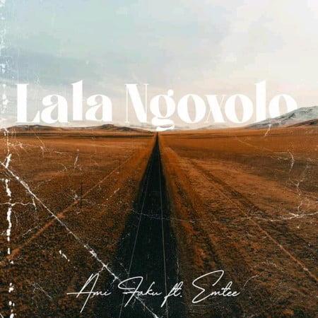 (Lyrics) Ami Faku ft Emtee - La'La Ngoxolo