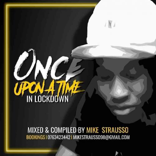 Mike Strausso - Once Upon a Time In Lockdown Mix