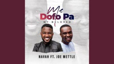 Navah ft Joe Mettle - Me Dofo Pa (My Beloved)