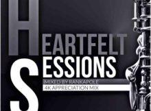Rankapole - Heartfelt Sessions 16 (4K Appreciation Mix)