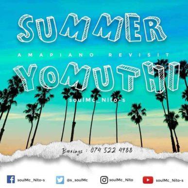 soulMc_Nito-s - Summer Yomuthi (Amapiano Revisit)