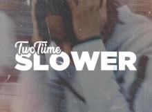 TwoTiime - Slower