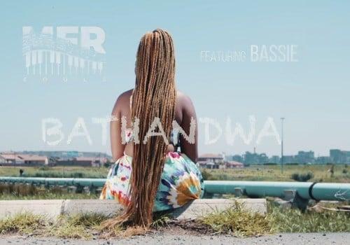 (Video) MFR Souls ft Bassie - Bathandwa