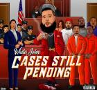 White John - Cases Still Pending
