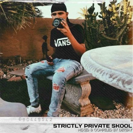 De'KeaY - Strictly Private Skool (100% Production Mix)