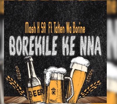mash-k-ft-taken-wabo-rinee-borekile-ke-nna