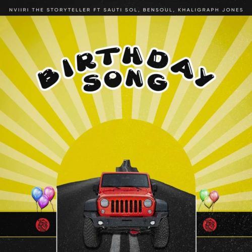 Nviiri The Storyteller ft Sauti Sol, Bensoul & Khaligraph Jones - Birthday SONG