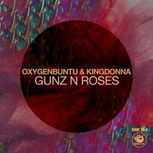 Oxygenbuntu & KingDonna - Gunz N Roses (Original Mix)