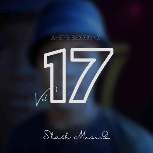 slash-musiq-ayeye-sessions-vol-17-100-production-mix