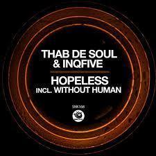 thab-de-soul-inqfive-hopeless-original-mix