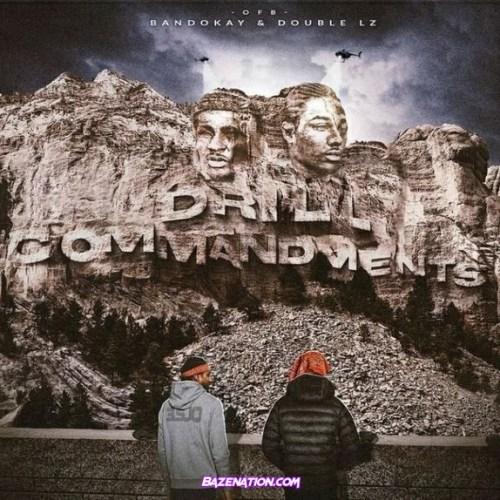 BandoKay & Double Lz (OFB) - Drill Commandments