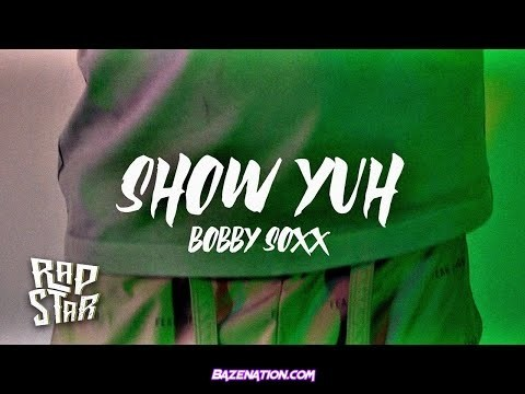 Bobby Soxx - Show Yuh