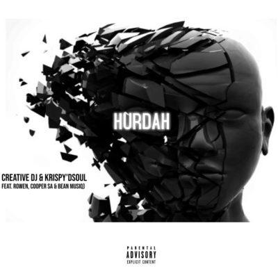 Creative DJ & Krispy D'soul ft Rowen, Cooper SA & Bean Musiq - Hurdah