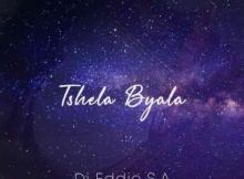 Dj Eddie SA ft Nhlanhla de Guitarist, BoyBoggie & Record L Jones - Tshela Byala
