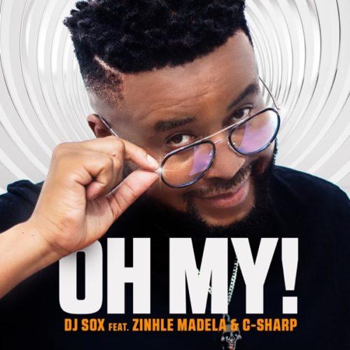DJ Sox ft Zinhle Madela & C-Sharp - Oh My!