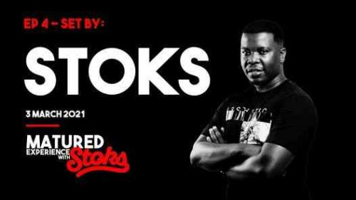 dj-stoks-matured-experience-with-stoks-mix-episode-4