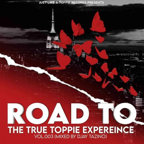 Djay Tazino - Road To The True Toppie Expereince Vol.003 Mix