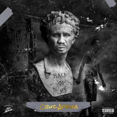 EP: Cruz Afrika - Half of Me