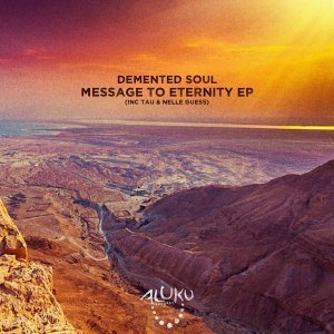 EP: Demented Soul – Message To Eternity