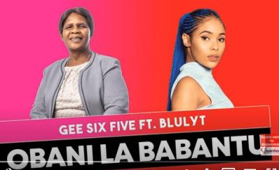 Gee Six Five ft Blulyt - Obani Lababantu