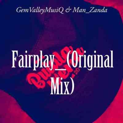 Gem Valley MusiQ & Man_Zanda - Fairplay