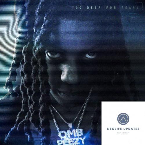 OMB Peezy - Too Deep For Tears
