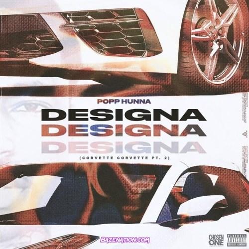 Popp Hunna - Designa (Corvette Corvette, Pt. 2)