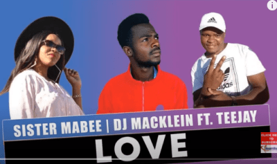 Sister Mabee & DJ Macklein ft Teejay - Love