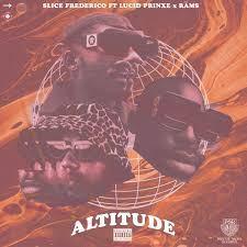 Slice Frederico ft Lucid Prinxe & Rāms - Altitude