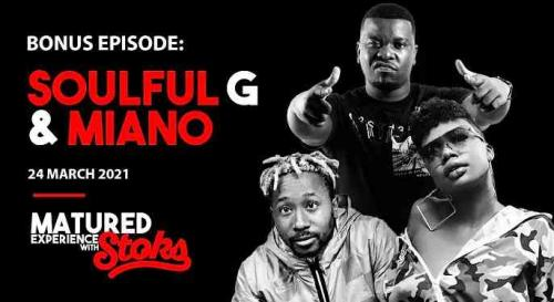 Soulful G & Miano - Matured Experience With Stoks (Episode 7)