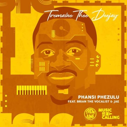 Tremaine Thee DeeJay ft Brian the vocalist & Jae - Phansi phezulu